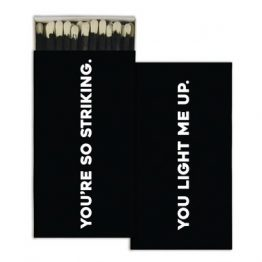 "3"" box matches black and white with 'You're so striking' and 'You light me up' written on it."