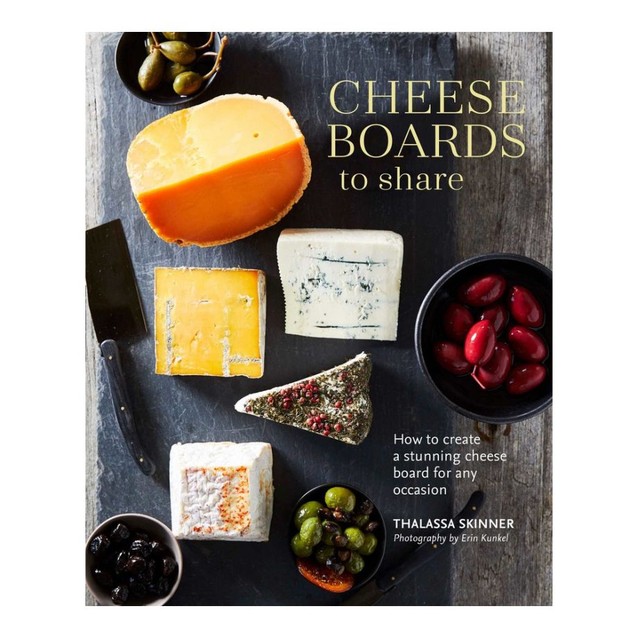 Cheese Boards To Share Book By Thalassa Skinner